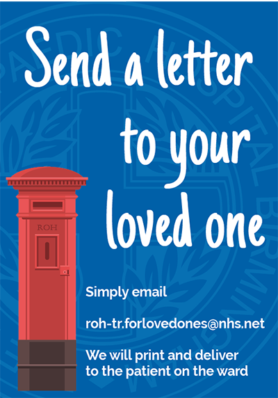 email roh-tr.forlovedones@nhs.net to send a letter to your loved one